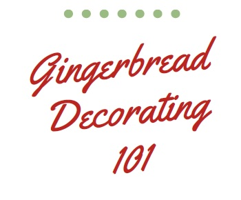 gingerbread decorating 101 in red letters
